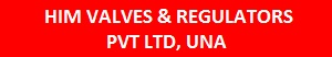 HIM VALVES & REGULATORS PVT LTD, UNA